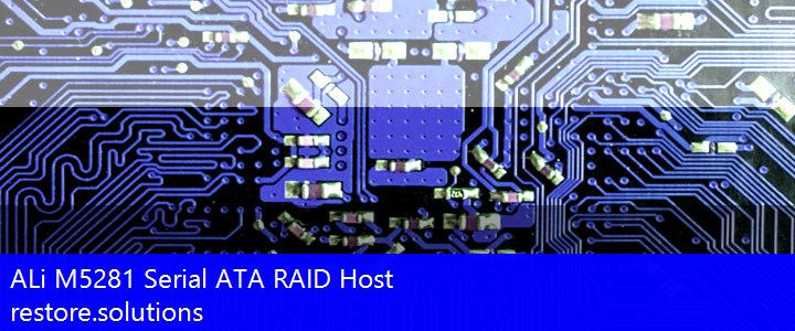 ALi® M5281 Serial ATA RAID Host RAID PCI\VEN_10B9&DEV_5281 Drivers