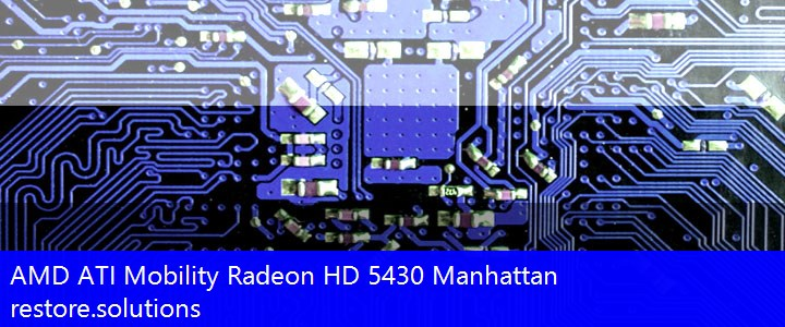 AMD ATI® Mobility Radeon HD 5430 Manhattan Graphics PCI\VEN_1002&DEV_68E1 Drivers