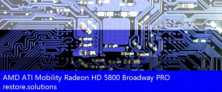 AMD ATI® Mobility Radeon HD 5800 Broadway PRO Graphics PCI\VEN_1002&DEV_68A1 Drivers