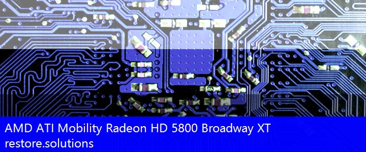 AMD ATI® Mobility Radeon HD 5800 Broadway XT Graphics PCI\VEN_1002&DEV_68A0 Drivers