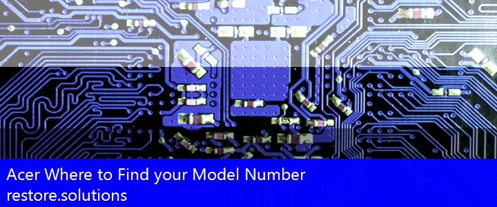 Acer Where to Find your Model Number
