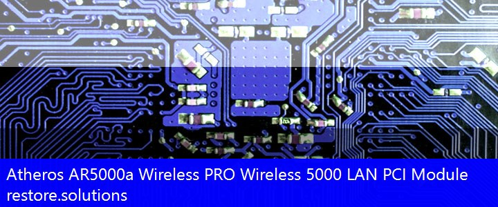 Atheros® AR5000a Wireless Wireless PCI\VEN_168C&DEV_0007 Drivers