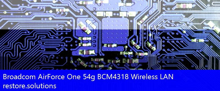 PCI\VEN_14E4 PCI\VEN_14E4&DEV_4318 Broadcom® AirForce One 54g (BCM4318 Wireless LAN) Drivers