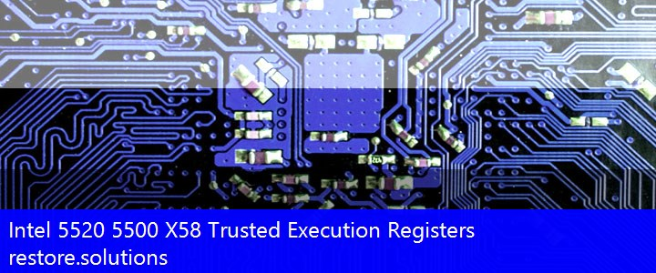 Intel 5520 5500 X58 Trusted Execution Registers