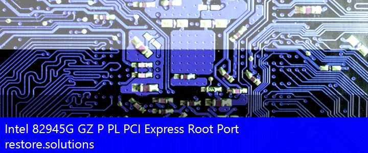 PCI\VEN_8086 PCI\VEN_8086&DEV_2771 Intel® 82945G GZ P PL PCI Express Root Port Drivers