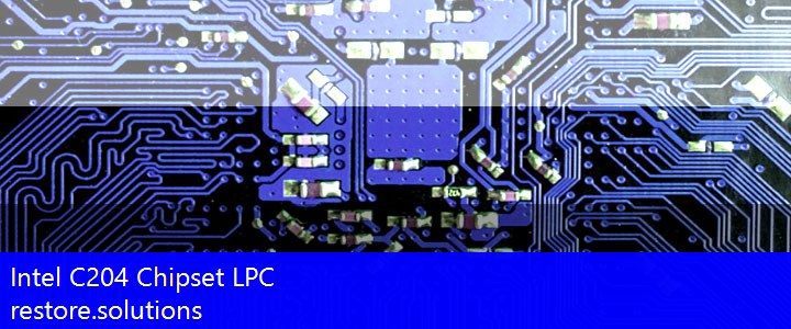 Intel® C204 Chipset LPC System PCI\VEN_8086&DEV_1C54 Drivers