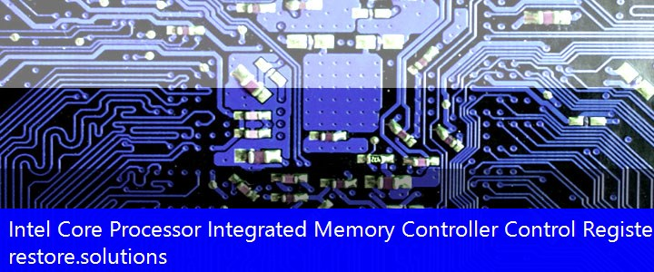 Intel Core Processor Integrated Memory Controller Control Registers