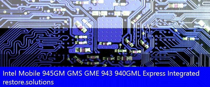 Intel® Mobile 945GM GMS GME 943 940GML Express Integrated Graphics PCI\VEN_8086&DEV_27A6 Drivers