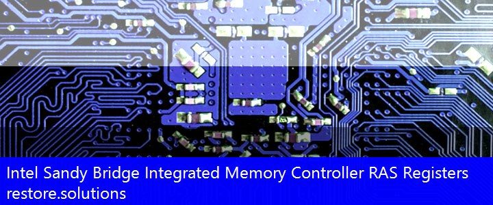 Intel® Sandy Bridge Integrated Memory Controller RAS Registers System PCI\VEN_8086&DEV_3C71 Drivers