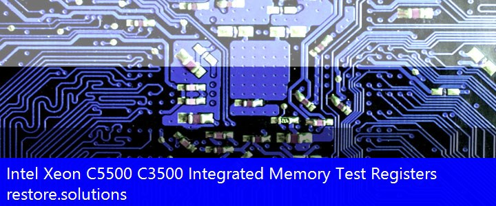 Intel Xeon C5500 C3500 Integrated Memory Test Registers