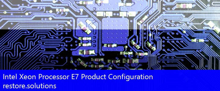 Intel Xeon Processor E7 Product Configuration