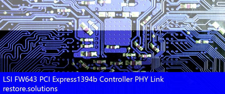LSI® FW643 PCI Express1394b Controller PHY Link FireWire PCI\VEN_11C1&DEV_5901 Drivers