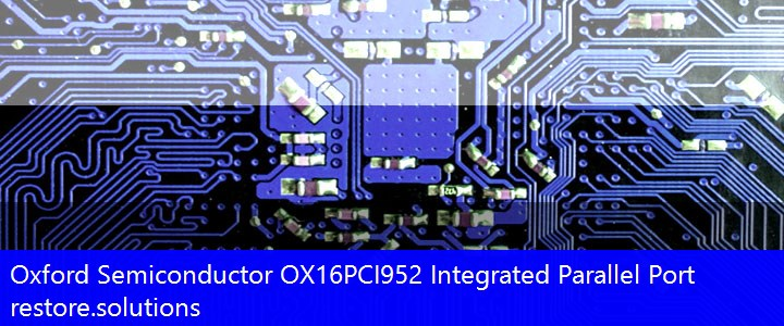 Oxford Semiconductor® OX16PCI952 Integrated Parallel Port Ports PCI\VEN_1415&DEV_9523 Drivers