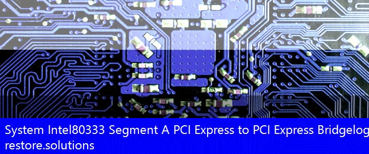 Intel 80333 Segment A PCI Express-to-PCI Express Bridge