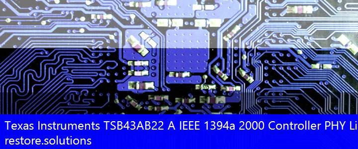 Texas Instruments® TSB43AB22 A IEEE 1394a 2000 Controller PHY Link FireWire PCI\VEN_104C&DEV_8023 Drivers