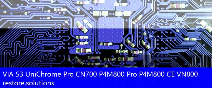 VIA® S3 UniChrome Pro CN700 P4M800 Pro P4M800 CE VN800 Graphics PCI\VEN_1106&DEV_3344 Drivers