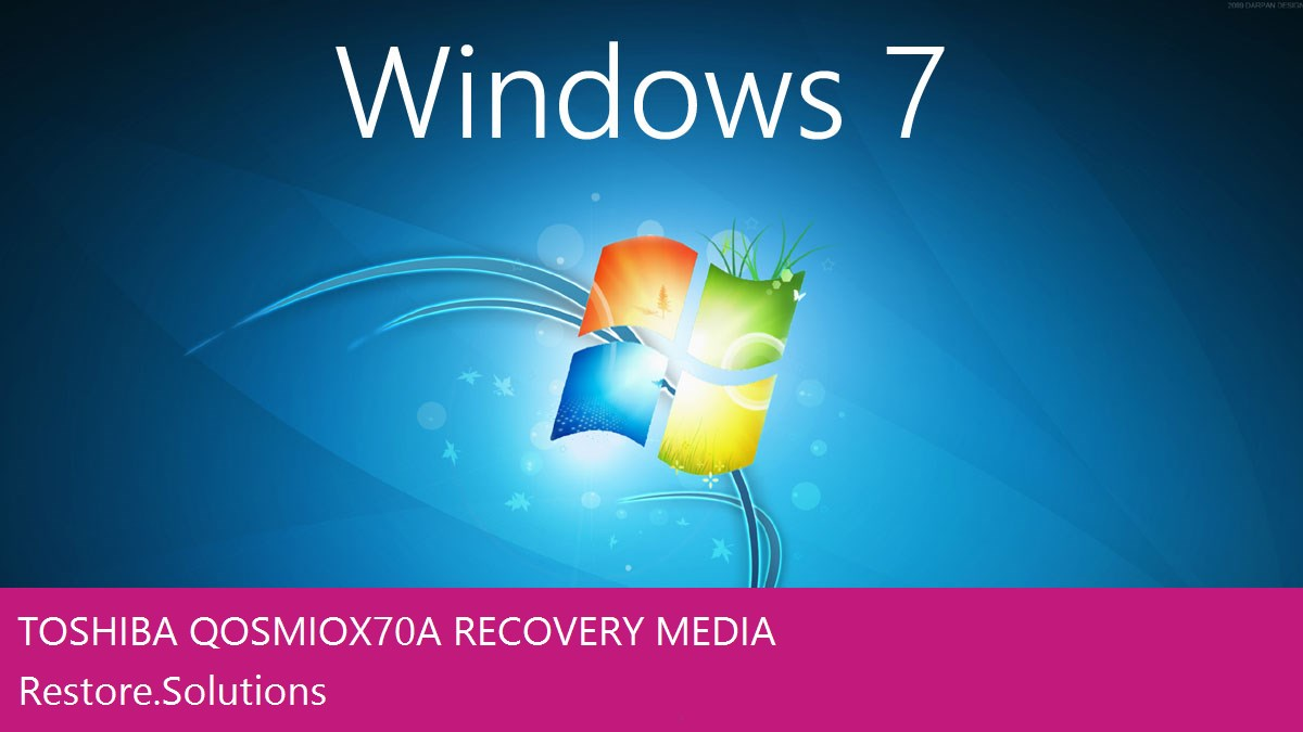 Toshiba® Qosmio X70-A Laptop Windows® 7 Restore Disk ISO : Operating System & Windows® 7 Drivers English (English US)